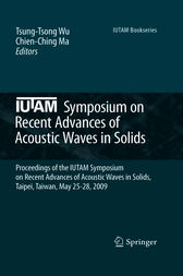 IUTAM Symposium on Recent Advances of Acoustic Waves in Solids by Tsung-Tsong Wu