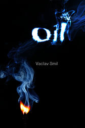 Oil: Resources Production Uses Impacts by Vaclav Smil