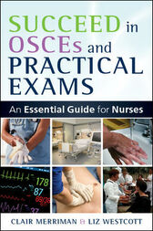 Succeed In OSCEs And Practical Exams by Clair Merriman