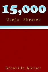 15000 Useful Phrases by Grenville Kleiser