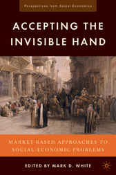 Accepting the Invisible Hand by Mark D. White