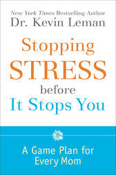 Stopping Stress before It Stops You by Dr. Kevin Leman
