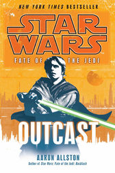 Star Wars: Fate of the Jedi - Outcast by Aaron Allston