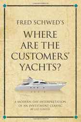Fred Schwed's Where are the Customers' Yachts? by Leo Gough