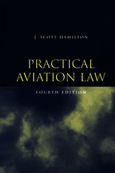 Practical Aviation Law by J. Scott Hamilton