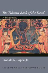 The Tibetan Book of the Dead by Donald Lopez