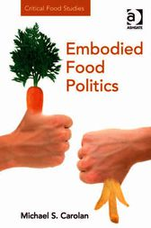 Embodied Food Politics by Michael S Carolan