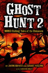 Ghost Hunt 2: MORE Chilling Tales of the Unknown by Jason Hawes