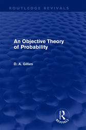 An Objective Theory of Probability (Routledge Revivals) by Donald Gillies