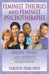 Feminist Theories and Feminist Psychotherapies by J Dianne Garner