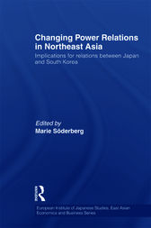 Changing Power Relations in Northeast Asia by Marie Soderberg