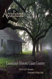 Acadiana by Carl A. Brasseaux