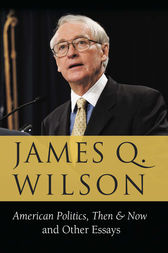 American Politics, Then & Now by James Q. Wilson