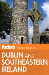 Fodor's Dublin and Southeastern Ireland by Fodor's