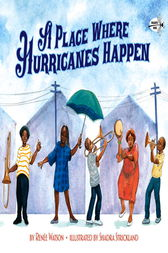 A Place Where Hurricanes Happen by Renee Watson