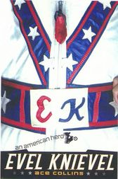 Evel Knievel by Ace Collins
