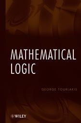 Mathematical Logic by George Tourlakis