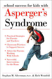 School Success for Kids With Asperger's Syndrome by Stephan M. Silverman