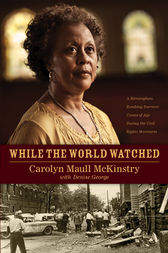 While the World Watched by Carolyn Maull McKinstry
