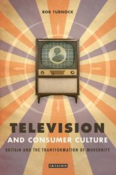 Television and Consumer Culture by Rob Turnock