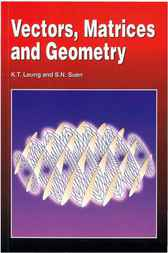 Vectors, Matrices and Geometry by K.T. Leung