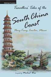 Traveller's Tales of the Old China Coast by Michael Wise