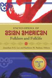 Encyclopedia of Asian American Folklore and Folklife [3 volumes] by Jonathan Lee