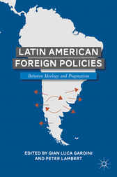 Latin American Foreign Policies by Gian Luca Gardini