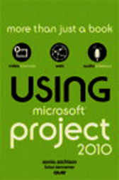 Using Microsoft Project 2010 by Sonia Atchison