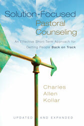 Solution-Focused Pastoral Counseling by Charles Allen Kollar