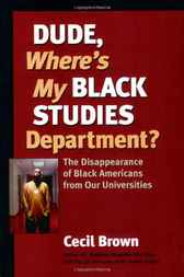 Dude, Where's My Black Studies Department? by Cecil Brown