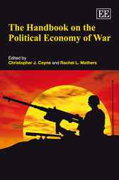The Handbook on the Political Economy of War by Christopher J. Coyne