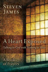 A Heart Exposed by Steven James
