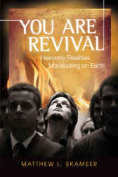 You are Revival by Matthew L. Skamser
