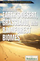 Investigating Earth's Desert, Grassland, and Rainforest Biomes by Sherman Hollar