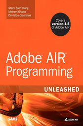 Adobe AIR Programming Unleashed by Michael Tyler Givens