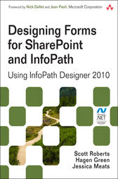 Designing Forms for SharePoint and InfoPath by Scott Roberts