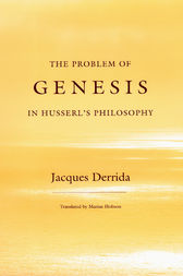 The Problem of Genesis in Husserl's Philosophy by Jacques Derrida