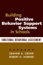Building Positive Behavior Support Systems in Schools, First Edition by Deanne A. Crone
