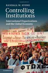 Controlling Institutions by Randall W. Stone