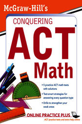 McGraw-Hill's Conquering the ACT Math by Steven W. Dulan