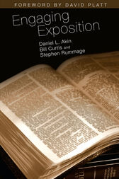 Engaging Exposition by Dr. Daniel L. Akin