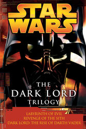 The Dark Lord Trilogy: Star Wars Legends by James Luceno