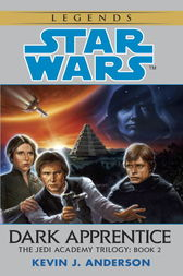Dark Apprentice: Star Wars Legends (The Jedi Academy) by Kevin Anderson