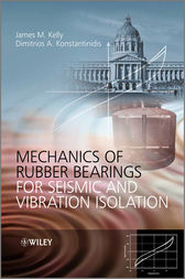 Mechanics of Rubber Bearings for Seismic and Vibration Isolation by James M. Kelly