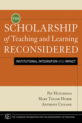 The Scholarship of Teaching and Learning Reconsidered by Pat Hutchings