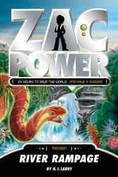 Zac Power: River Rampage by H. I. Larry