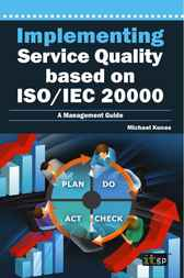 Implementing Service Quality based on ISO/IEC 20000 by Michael Kunas
