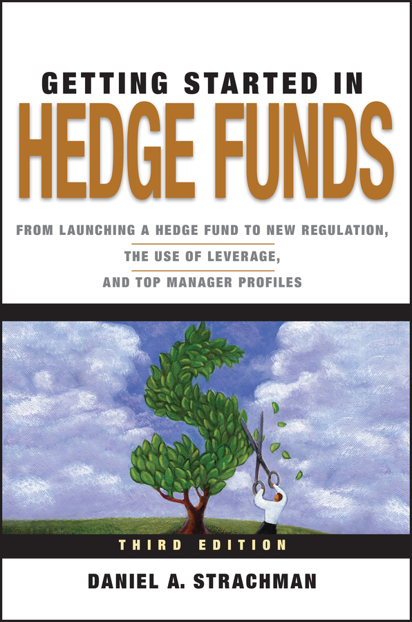 Download Ebook Getting Started in Hedge Funds (3rd ed.) by Daniel A. Strachman Pdf