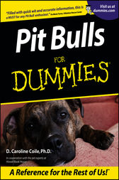 Pit Bulls For Dummies by D. Caroline Coile